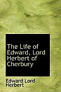 The Life of Edward, Lord Herbert of Cherbury