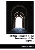 Internal Evidences of the Eenuineness of the Gospels ..