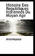 Histoire Des Republiques Italiennes Du Moyan Age