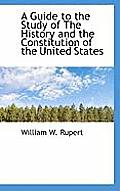 A Guide to the Study of the History and the Constitution of the United States