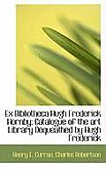 Ex Bibliotheca Hugh Frederick Hornby; Catalogue of the Art Library Dequeathed by Hugh Frederick