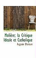 Moli Re; La Critique Id Ale Et Catholique