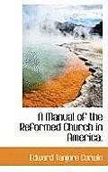 A Manual of the Reformed Church in America.