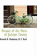 Manual of the Flora of Jackson County