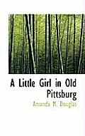 A Little Girl in Old Pittsburg
