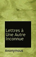 Lettres Une Autre Inconnue