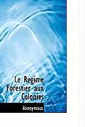 Le R Gime Forestier Aux Colonies