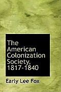 The American Colonization Society, 1817-1840