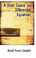 A Short Course on Differential Equations
