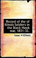 Record of the of Illinois Soldiers in the Black Hawk War, 1831-32.
