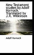 New Testament Studies by Adolf Harnack. Translated by J.R. Wilkinson