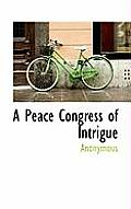 A Peace Congress of Intrigue