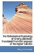 The Mathematical Psychology of Gratry and Boole, Translated from the Language of the Higher Calculus