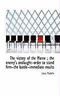 The Victory of the Marne; The Enemy's Onslaught--Order to Stand Firm--The Battle--Immediate Results