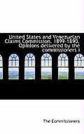 United States and Venezuelan Claims Commission. 1899-1890. Opinions Delivered by the Commissioners I