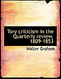 Tory Criticism in the Quarterly Review, 1809-1853