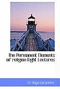 The Permanent Elements of Religion Eight Lectures