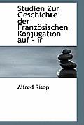 Studien Zur Geschichte Der Franzosischen Konjugation Auf - IR