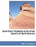 Seven Years' Residence in the Great Deserts of North America
