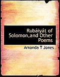 Rub Iy T of Solomon, and Other Poems
