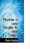 Phaethon or Loose Thoughts for Loose Thinkers