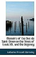 Memoirs of the Duc de Saint-Simon on the Times of Louis XIV. and the Regency