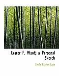 Lester F. Ward; A Personal Sketch