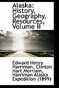 Alaska: History, Geography, Resources, Volume II