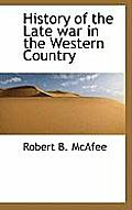 History of the Late War in the Western Country