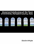 Historical Celebration of the Town of Brimfield, Hampden County, Mass