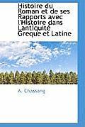 Histoire Du Roman Et de Ses Rapports Avec L'Histoire Dans Lantiquit Greque Et Latine