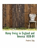 Henry Irving in England and America 1838-84
