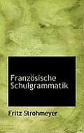 Franzosische Schulgrammatik
