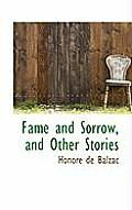Fame and Sorrow, and Other Stories