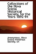 Collections of the Nova Scotia Historical Society, for the Years 1892-94