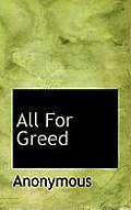 All for Greed