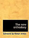 The New Orthodoxy