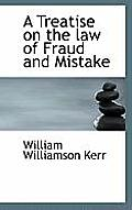 A Treatise on the Law of Fraud and Mistake