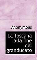 La Toscana Alla Fine del Granducato
