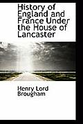 History of England and France Under the House of Lancaster