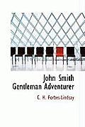 John Smith Gentleman Adventurer