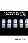 The Jewish Church in Its Relations to the Jewish Nation