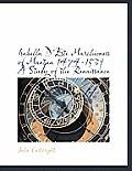 Isabella D'Este Marchioness of Mantua 1474-1539 a Study of the Renaissance