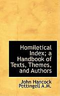 Homiletical Index; A Handbook of Texts, Themes, and Authors