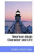 American Ideals Character and Life