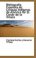 Bibliografia Espanola de Lenguas Indigenas de America for El Conde de La Vinaza