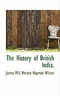 The History of British India.