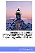 The Law of Operations Preliminary to Construction in Engineering and Architecture
