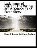 Lady Inger of Ostrat; The Vikings at Helgeland; The Pretenders
