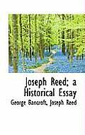 Joseph Reed; A Historical Essay